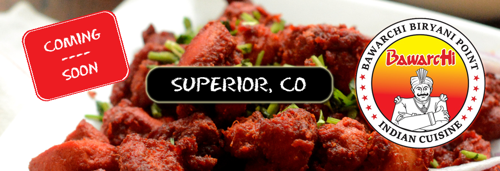 Bawarchi coming soon location - Superior CO